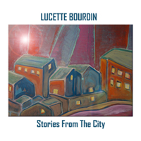 LUCETTE BOURDIN - Stories From The City cover