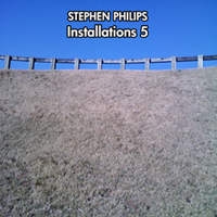 Stephen Philips - Installations 5 Cover Image